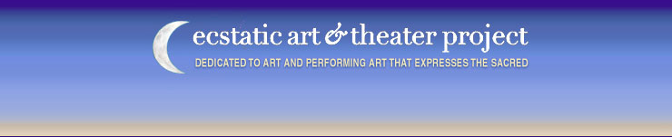 Ecstatic Art and Theater Project