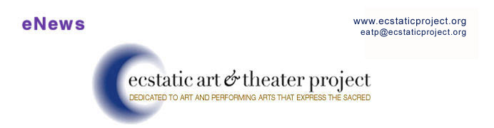 Ecstatic Art and Theater Project eNEws Banner